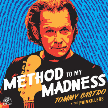 Tommy Castro And The Painkillers, Method To My Madness