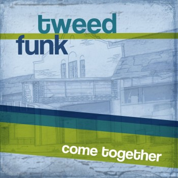 Tweed-Funk-Come-Together-1